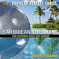 ポピュラー・ビートルズ・ソング - カリビアン・スティール・ドラム (Popular Beatles Songs - Caribbean SteelDrums)