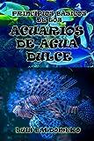 Principios básicos de los acuarios de agua dulce