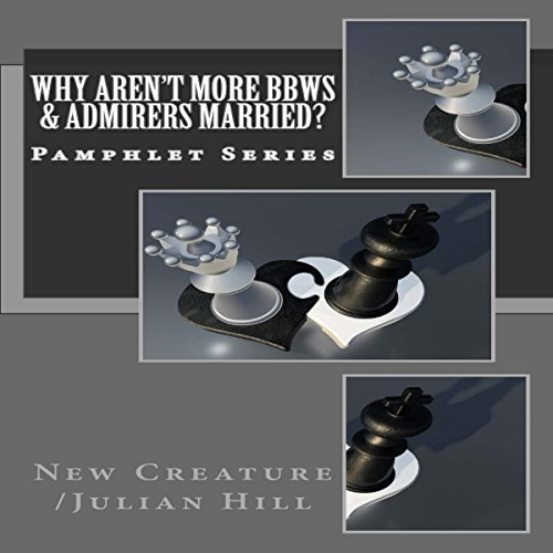 Why Aren't More BBWs & Admirers Married? audiobook cover art