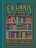 Ex Libris: 100+ Books to Read an...