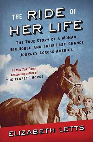 Image of The Ride of Her Life: The True Story of a Woman, Her Horse, and Their Last-Chance Journey Across America
