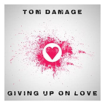 Giving Up on Love