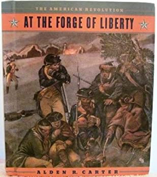 At the Forge of Liberty (American Revolution) 0531105695 Book Cover