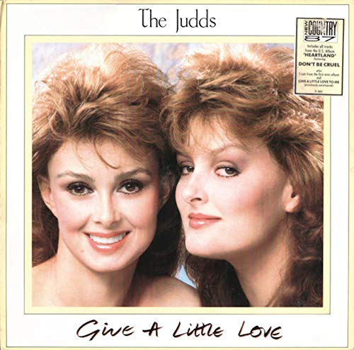 Judds, The - Give A Little Love - RCA