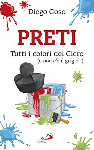 Preti. Tutti i colori del Clero (e non c'è il grigio...) (Italian Edition)