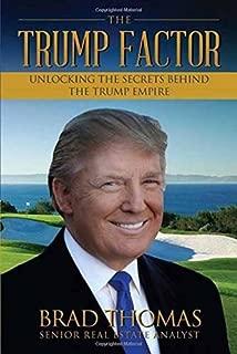 The Trump Factor: Unlocking the Secrets Behind the Trump Empire