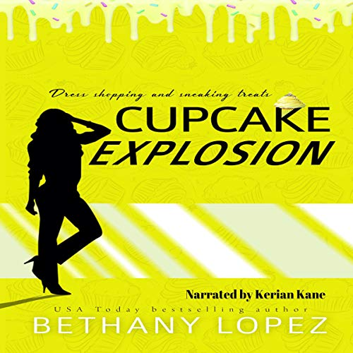 Cupcake Explosion Audiobook By Bethany Lopez cover art