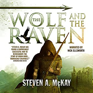 The Wolf and the Raven     The Forest Lord, Volume 2              By:                                                                                                                                 Steven A. McKay                               Narrated by:                                                                                                                                 Nick Ellsworth                      Length: 10 hrs and 19 mins     102 ratings     Overall 4.4