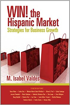 Win! the Hispanic Market: Strategies for Business Growth 098304368X Book Cover