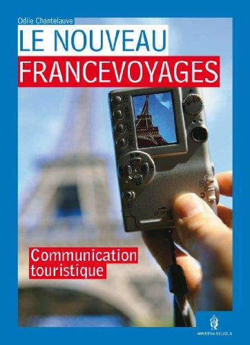 Nouveau francevoyages. La communication touristique-Civilisation. Per le Scuole superiori. Con CD Audio