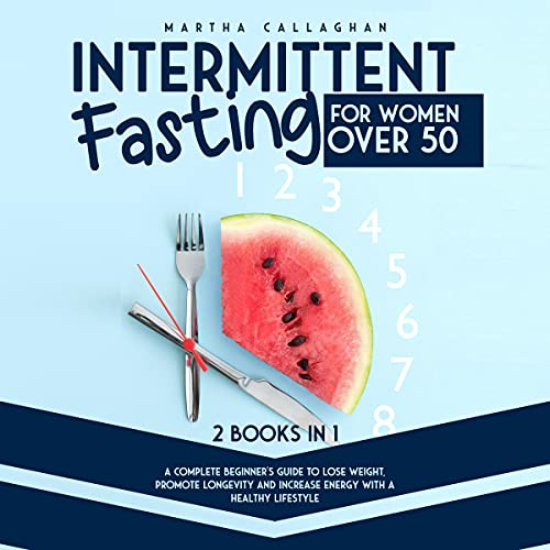 Intermittent Fasting for Women over 50: 2 Books in 1 cover art