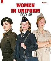 Women in Uniform: 1939-45 (Militaria Guides)