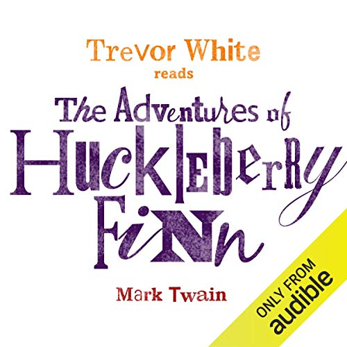 The Adventures of Huckleberry Finn                   By:                                                                                                                                 Mark Twain                               Narrated by:                                                                                                                                 Trevor White                      Length: 1 hr     2 ratings     Overall 3.0
