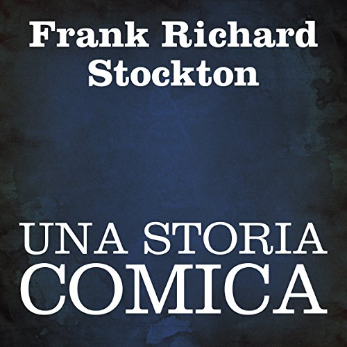 Una storia comica [A Comic Story] audiobook cover art
