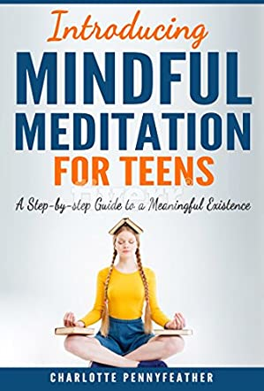 Introducing Mindful Meditation for Teens