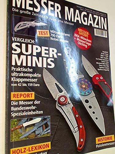 Messer Magazin Nr. 1 / 2006 Die Messer der Bundeswehr-Spezialeinheiten ; Historie: Pistolenmesser ; Test: Miltner-Adams MA-1. Die große Zeitschrift rund ums Messer. 4195012305000