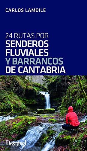 Senderos Fluviales y Barrancos De Cantabria