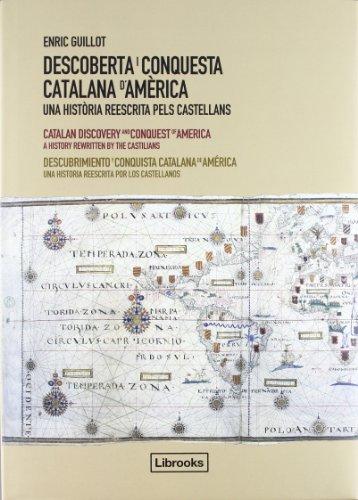 Descoberta i Conquesta Catalana d'Amèrica: Una història reescrita pels castellans: 1 (Inedita)