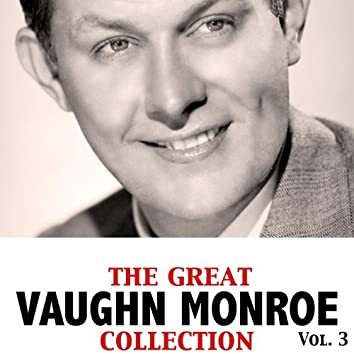 The Great Vaughn Monroe Collection, Vol. 3