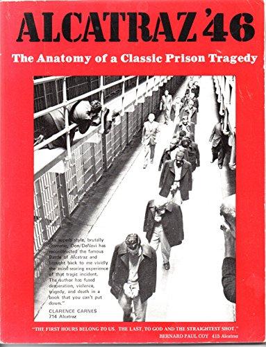 Alcatraz '46; the anatomy of a classic prison Tragedy