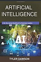 Artificial Intelligence: A No Non-sense Handbookfor Business Leaders