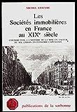 Les sociétés immobilières en France au XIXe siècle - Contribution à l'histoire de la mise en valeur du sol urbain en économie capitaliste