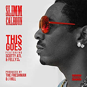 This Goes (feat. ScottyAtl & FellyTheVoice)