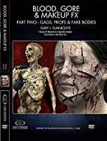 Blood, Gore and Makeup Effects Part 2 - Gags, Props, Fake Bodies by Gary J. Tunnicliffe