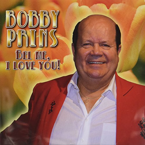 Bobby Prins - Bel Me, I Love You!