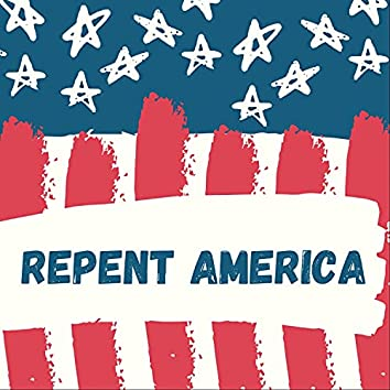 REPENT AMERICA (SIDE: A)