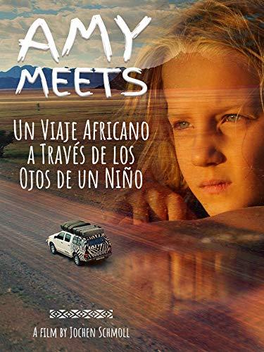 Amy Meets - Un Viaje Africano a Través de los Ojos de un Niño