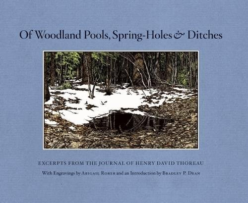 Of Woodland Pools, Spring-Holes and Ditches: Excerpts from the Journal of Henry David Thoreauの詳細を見る