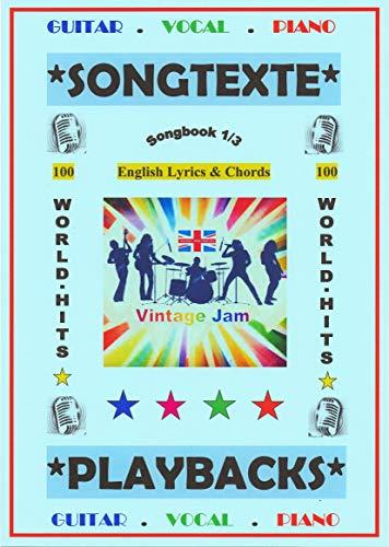 100 Englische Welthits (1/3): Songtexte + Gitarren-Playbacks (English Edition)