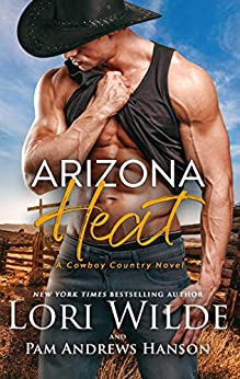 Arizona Heat: A Western Romance (Cowboy Country Book 2) by [Lori  Wilde, Pam Andrews Hanson]
