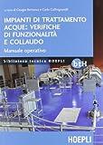 Impianti di trattamento acque: verifiche di funzionalità e collaudo. Manuale operativo...