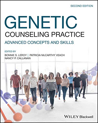 Compare Textbook Prices for Genetic Counseling Practice: Advanced Concepts and Skills 2 Edition ISBN 9781119529859 by LeRoy, Bonnie S.,Veach, Patricia M.,Callanan, Nancy P.