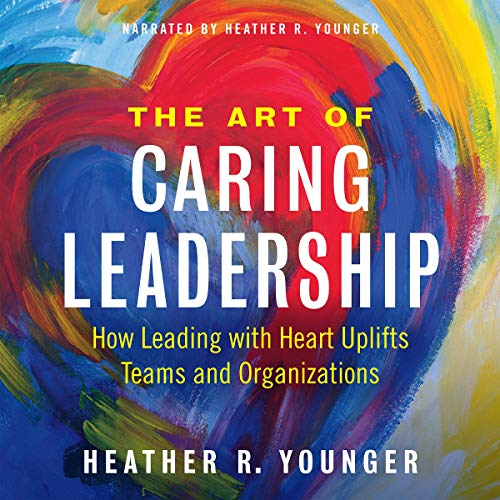 The Art of Caring Leadership cover art
