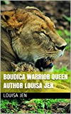Boudica Warrior queen Author louisa Jen (English Edition)