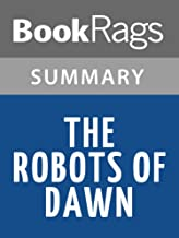 Summary & Study Guide The Robots of Dawn by Isaac Asimov