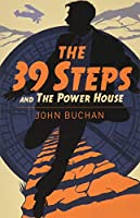 The Thirty Nine Steps & The Power House (Arcturus Classics)