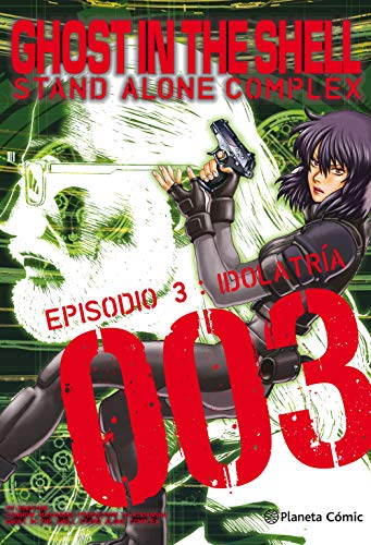 Ghost in the Shell Stand Alone Complex nº 03/05: Idolatría (Manga Seinen)