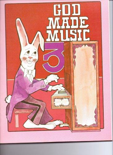 Homeschool God Made Music 3 Packet (God Made Music, WD3)