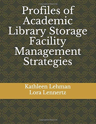 Profiles of Academic Library Storage Facility Management Strategies