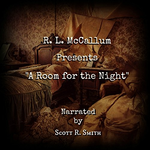 A Room for the Night                   By:                                                                                                                                 R. L. McCallum                               Narrated by:                                                                                                                                 Scott R. Smith                      Length: 1 hr and 1 min     1 rating     Overall 5.0