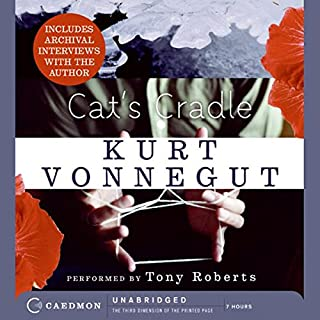 Cat's Cradle                   By:                                                                                                                                 Kurt Vonnegut                               Narrated by:                                                                                                                                 Tony Roberts                      Length: 7 hrs and 11 mins     2,664 ratings     Overall 4.2