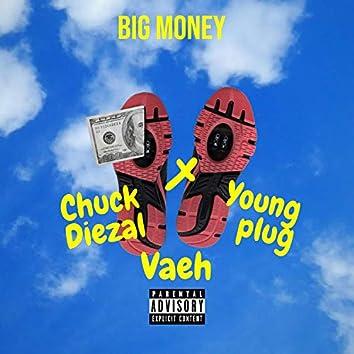 Big Money (feat. Vaeh Youngplug Chuck Diezal)