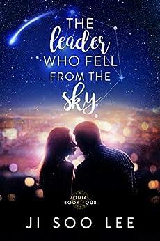 The Leader Who Fell From The Sky: A K-Pop Academy Book (Zodiac 4) by [Ji Soo Lee, J. S. Lee]