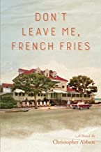 Don't Leave Me, French Fries