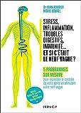 Stress, inflammation, troubles digestifs, immunité... et si c'etait le nerf vague ?