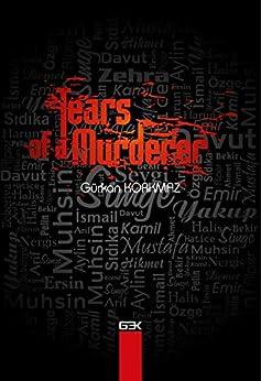 Tears Of A Murderer: Life of a Serial Murderer by [Gürkan Korkmaz]